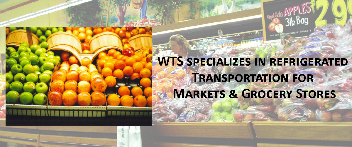 WTS Specializes in refrigerated transportation for markets and grocery stores.